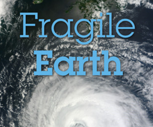 Fragile Earth App Shows Impact of Man & Natural Disasters on the Earth