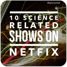 10 Science Related Shows on Netflix #NetflixKids #Spon