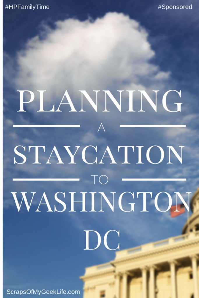 Planning a Staycation to Washington DC [Sponsored]