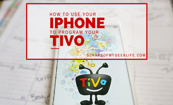 How to Use Your iPhone to Program Your TiVo #TiVoMom #Spon
