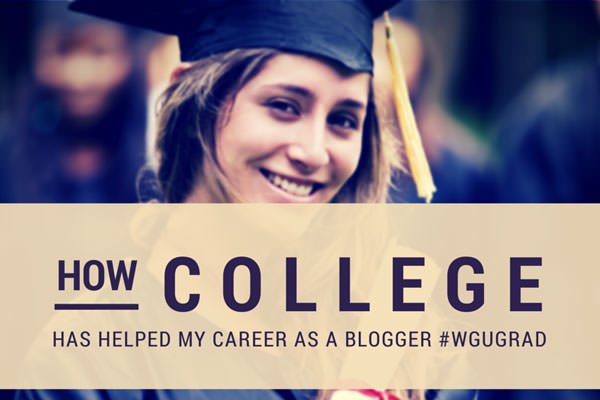 How College Has Helped My Career as a Blogger #WGUGrad #Sponsored