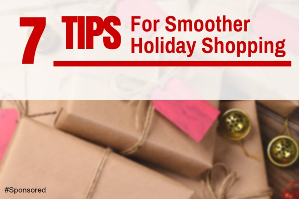 7 Tips for a Smoother Holiday Shopping Experience #YourHolidayWorkshop  #Spon
