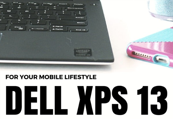 Dell XPS 13 Ultrabook With Intel For Your Mobile Lifestyle #XPS
